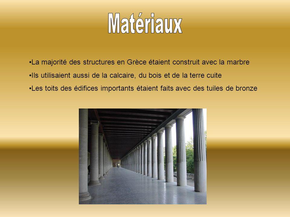 Matériaux La majorité des structures en Grèce étaient construit avec la marbre. Ils utilisaient aussi de la calcaire, du bois et de la terre cuite.