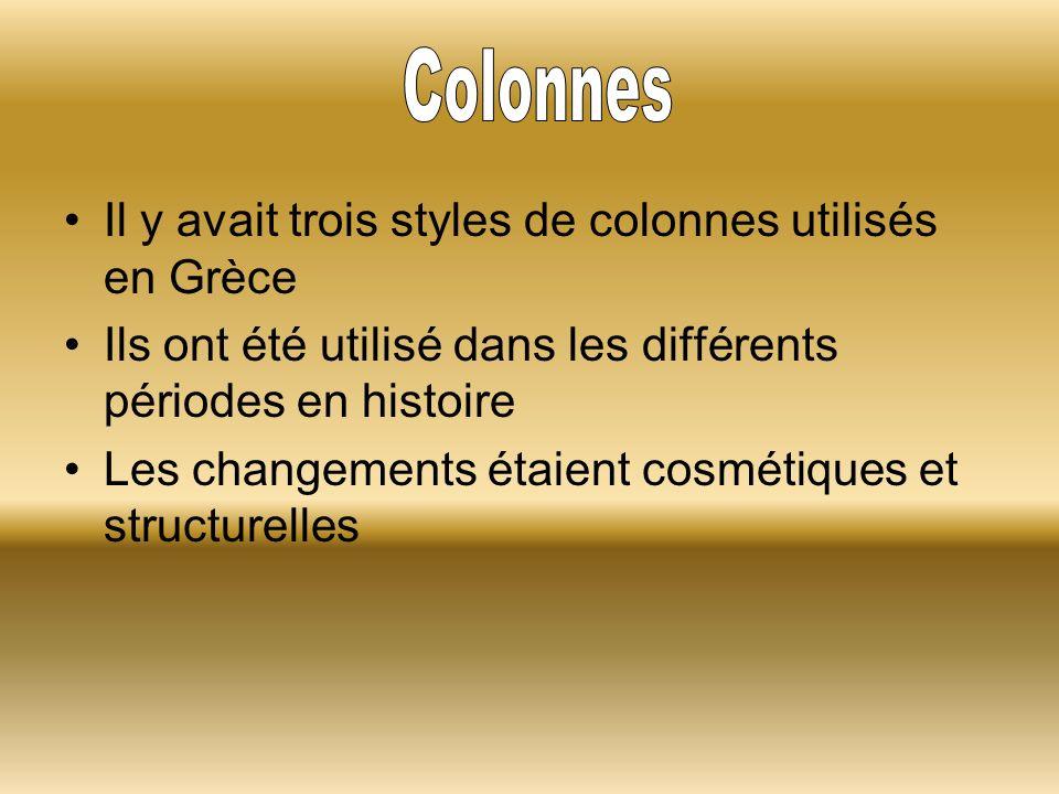 Colonnes Il y avait trois styles de colonnes utilisés en Grèce