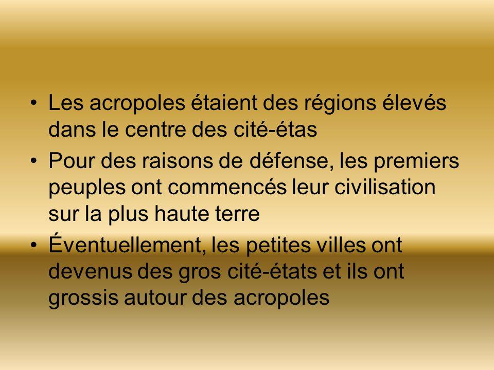 Les acropoles étaient des régions élevés dans le centre des cité-étas