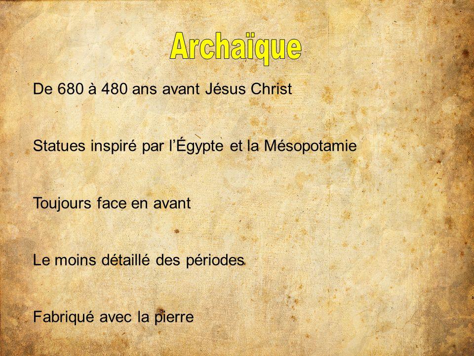 Archaïque De 680 à 480 ans avant Jésus Christ