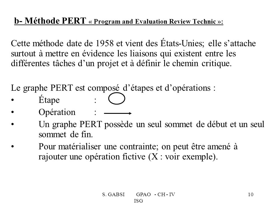 b- Méthode PERT « Program and Evaluation Review Technic »: