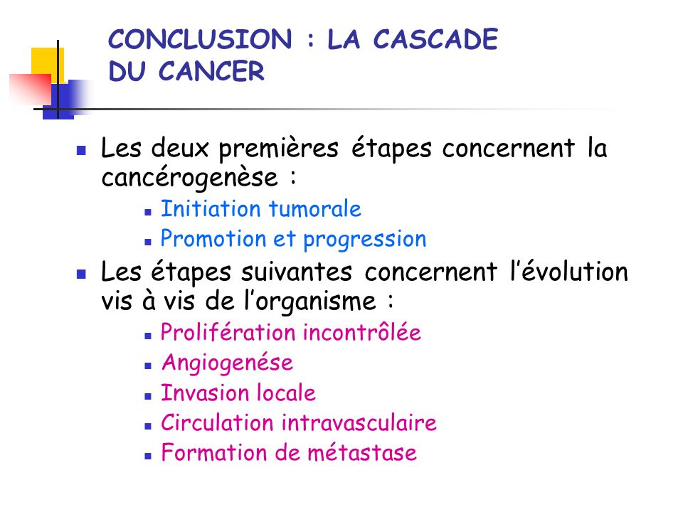 CONCLUSION : LA CASCADE DU CANCER