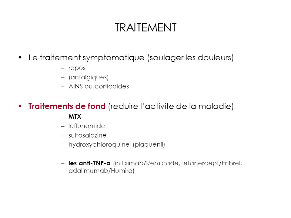 TRAITEMENT Le traitement symptomatique (soulager les douleurs)