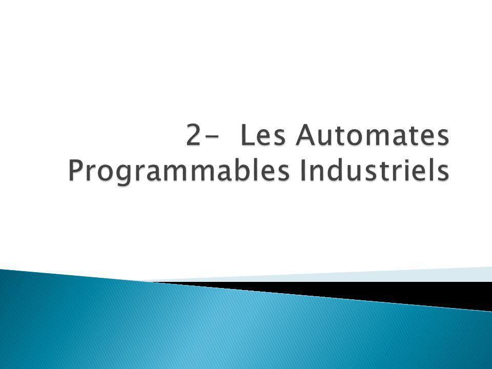 2- Les Automates Programmables Industriels