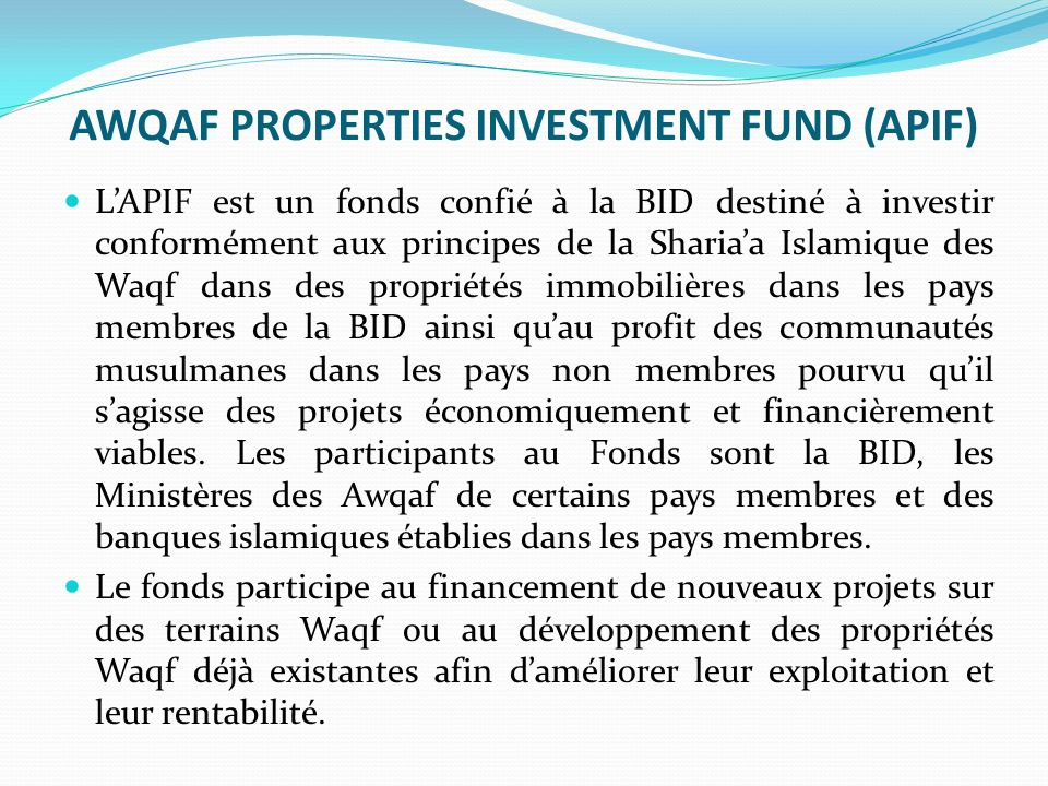 AWQAF PROPERTIES INVESTMENT FUND (APIF)