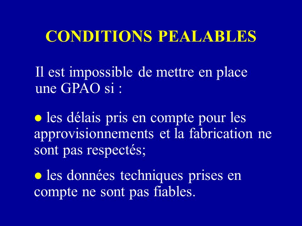 CONDITIONS PEALABLES Il est impossible de mettre en place