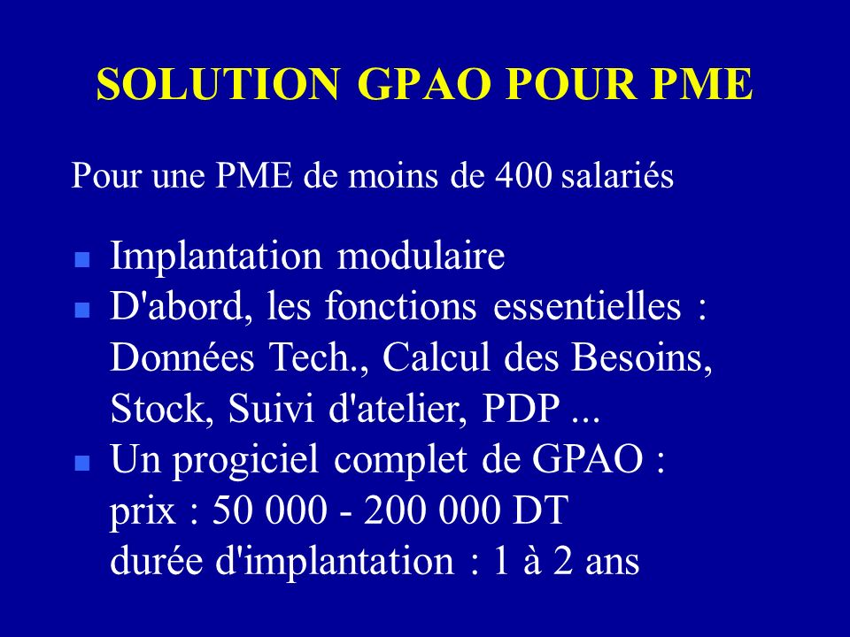 SOLUTION GPAO POUR PME Implantation modulaire