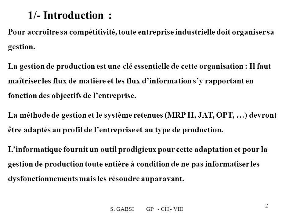 1/- Introduction : Pour accroître sa compétitivité, toute entreprise industrielle doit organiser sa gestion.