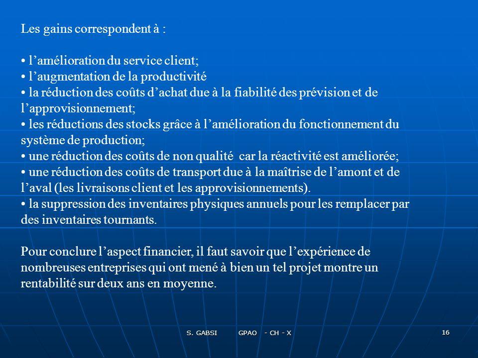 Les gains correspondent à : l'amélioration du service client;