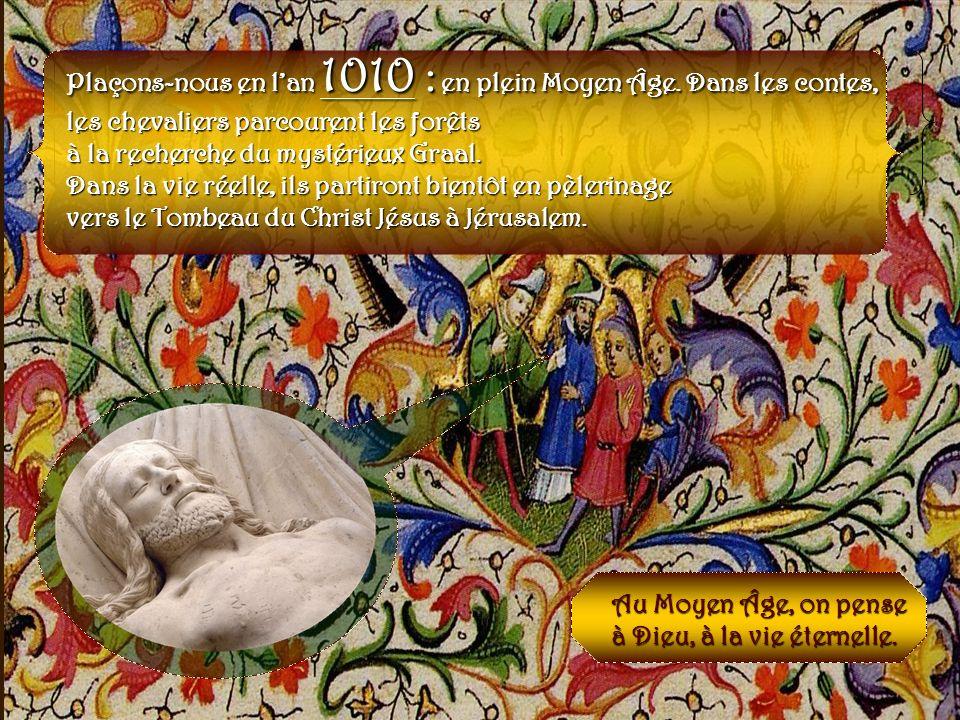 Plaçons-nous en l'an 1010 : en plein Moyen Âge