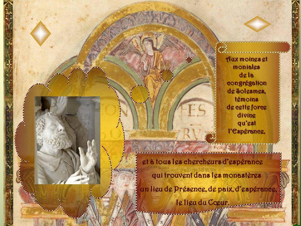 et à tous les chercheurs d'espérance qui trouvent dans les monastères