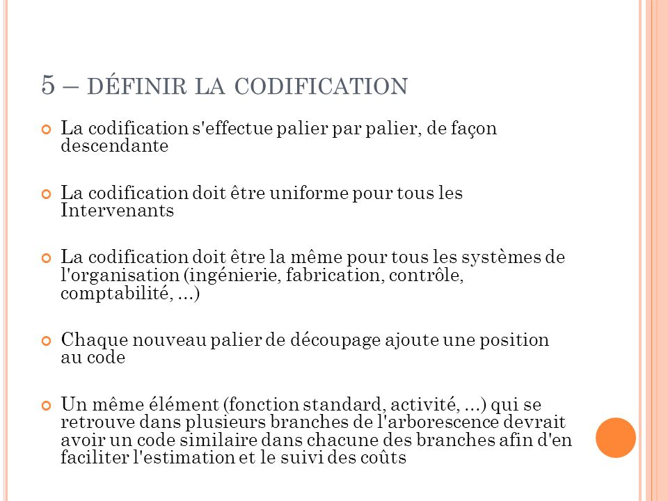 5 – définir la codification