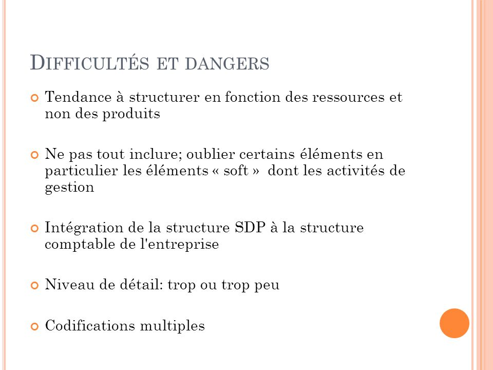 Difficultés et dangers