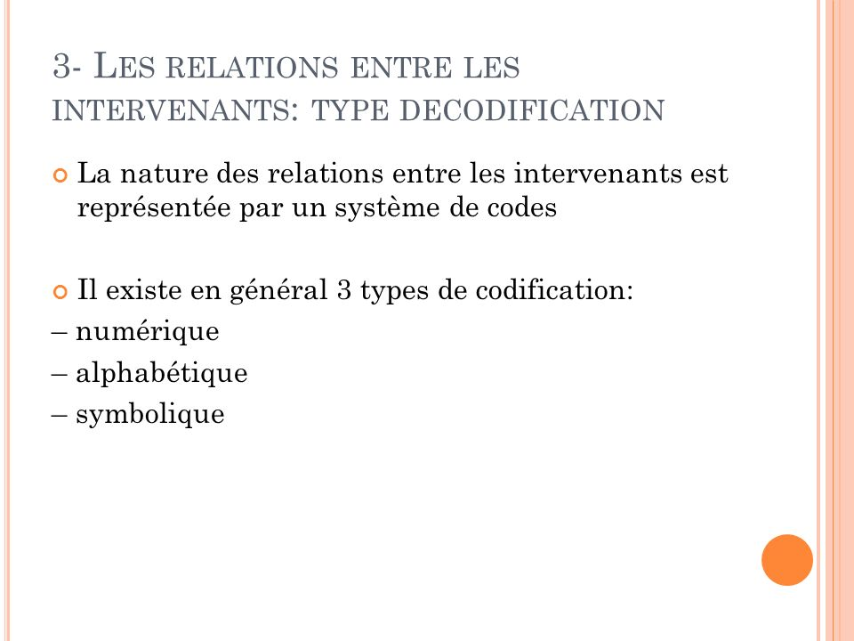 3- Les relations entre les intervenants: type decodification