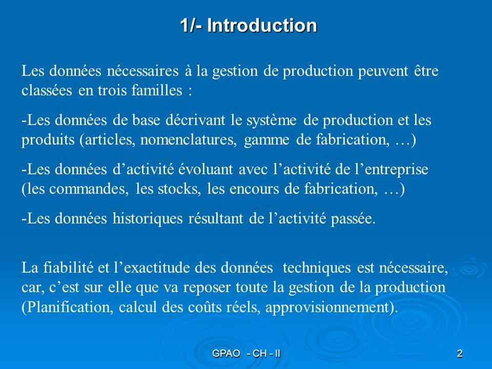 1/- Introduction Les données nécessaires à la gestion de production peuvent être classées en trois familles :