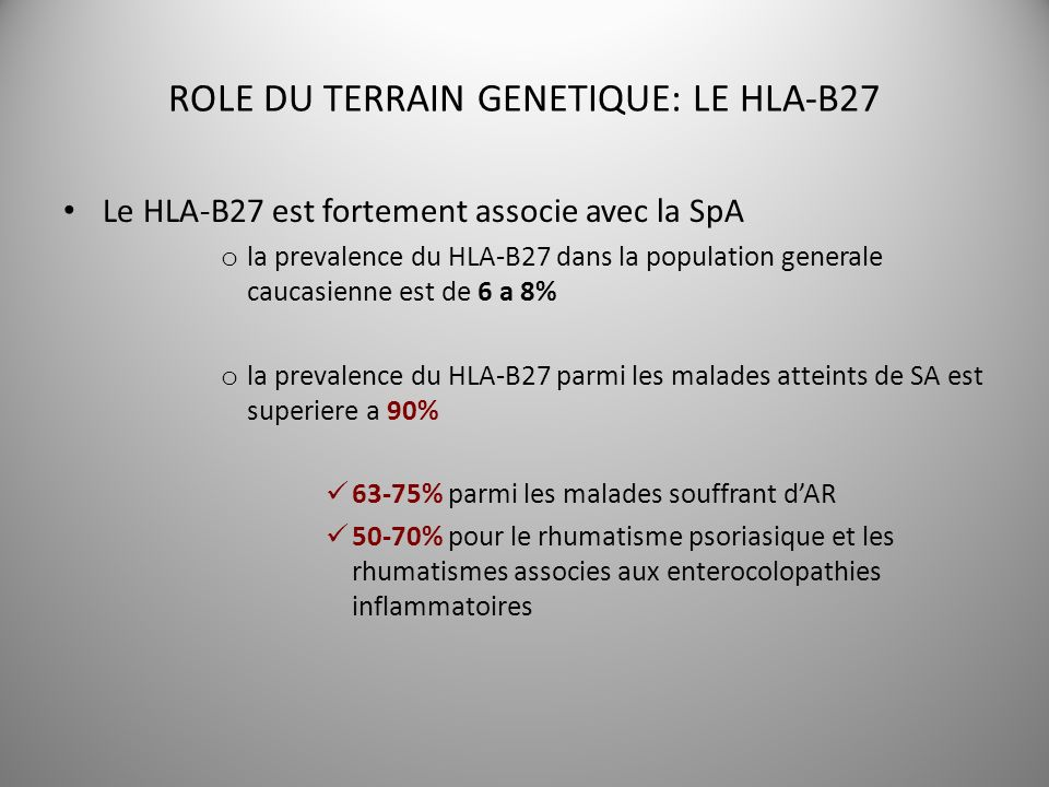 ROLE DU TERRAIN GENETIQUE: LE HLA-B27