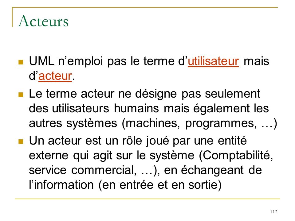 Acteurs UML n'emploi pas le terme d'utilisateur mais d'acteur.
