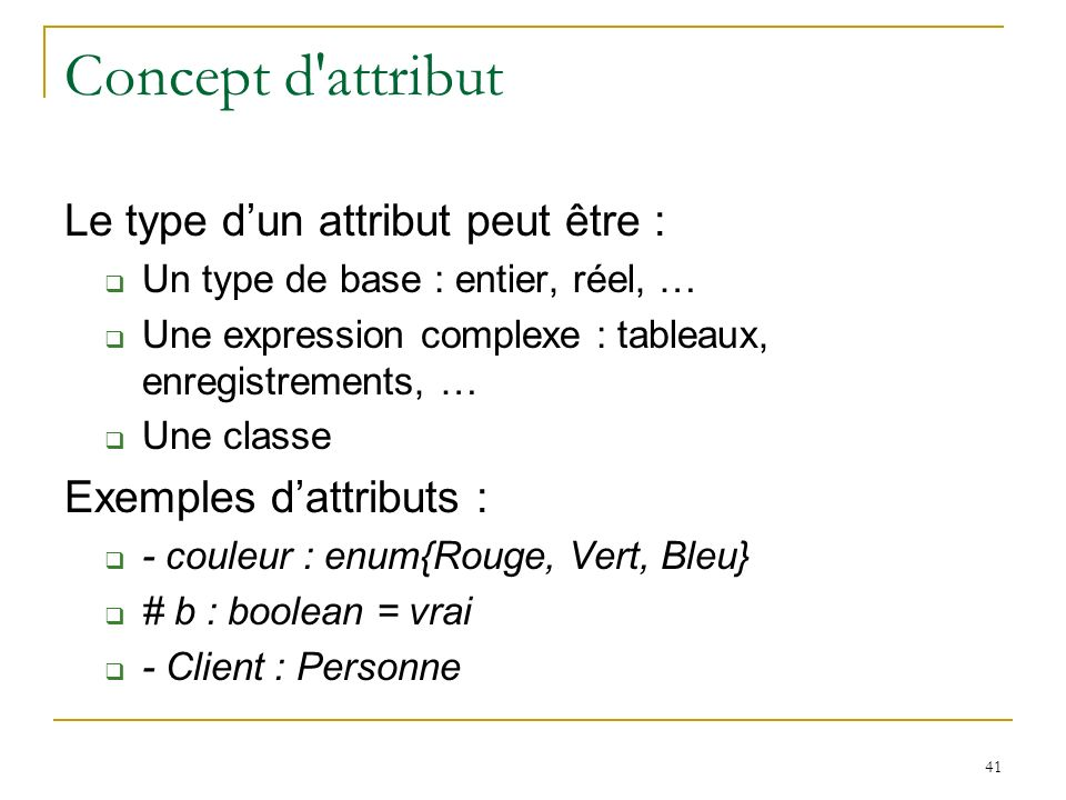 Concept d attribut Le type d'un attribut peut être :