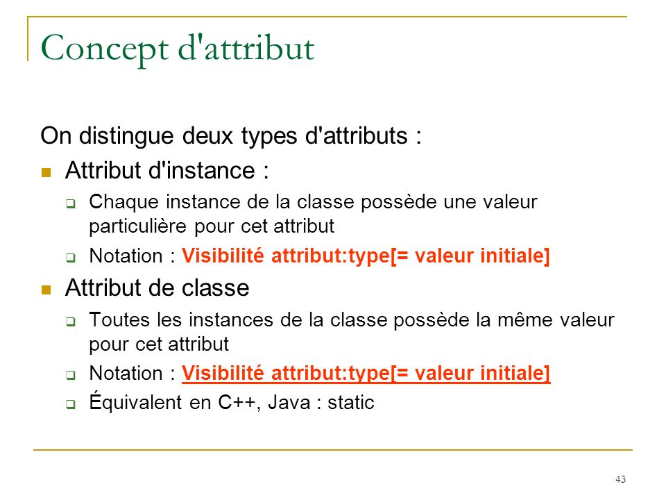 Concept d attribut On distingue deux types d attributs :