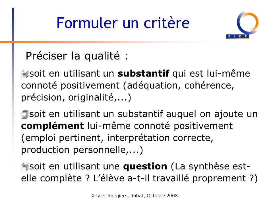Formuler un critère Préciser la qualité :