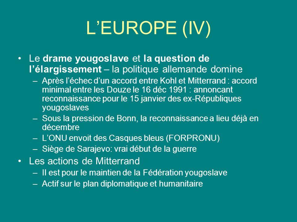 L'EUROPE (IV) Le drame yougoslave et la question de l'élargissement – la politique allemande domine.