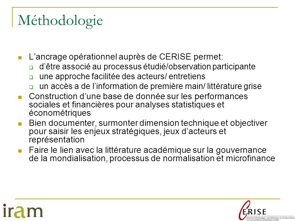 Méthodologie L'ancrage opérationnel auprès de CERISE permet: