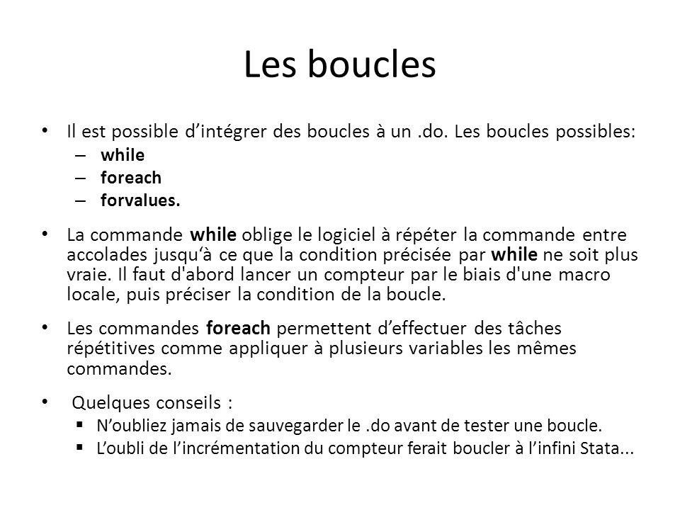 Les boucles Il est possible d'intégrer des boucles à un .do. Les boucles possibles: while. foreach.