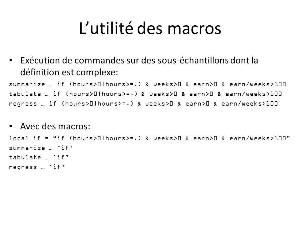 L'utilité des macros Exécution de commandes sur des sous-échantillons dont la définition est complexe: