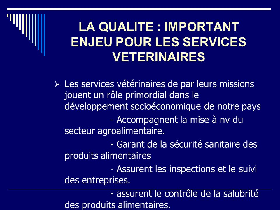 LA QUALITE : IMPORTANT ENJEU POUR LES SERVICES VETERINAIRES