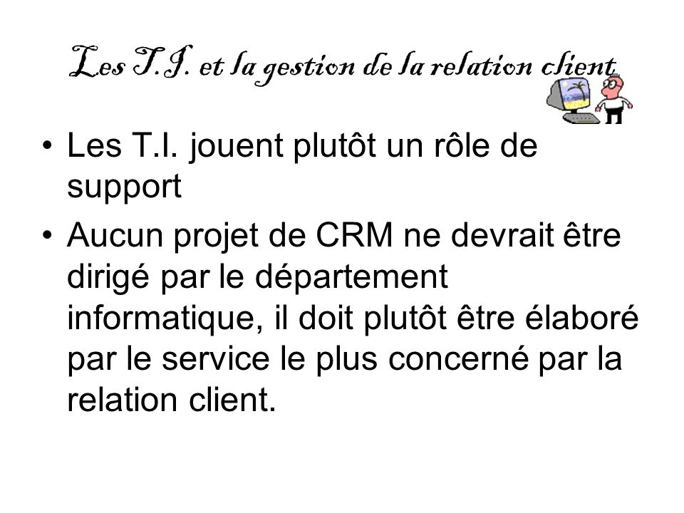 Les T.I. et la gestion de la relation client