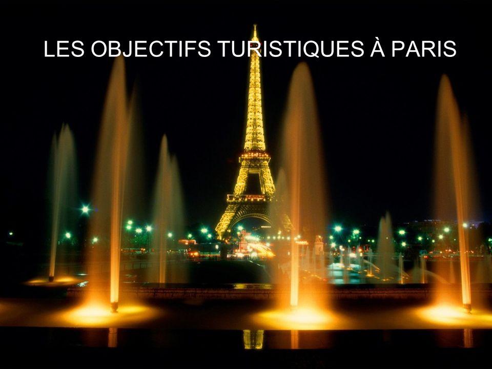 LES OBJECTIFS TURISTIQUES À PARIS