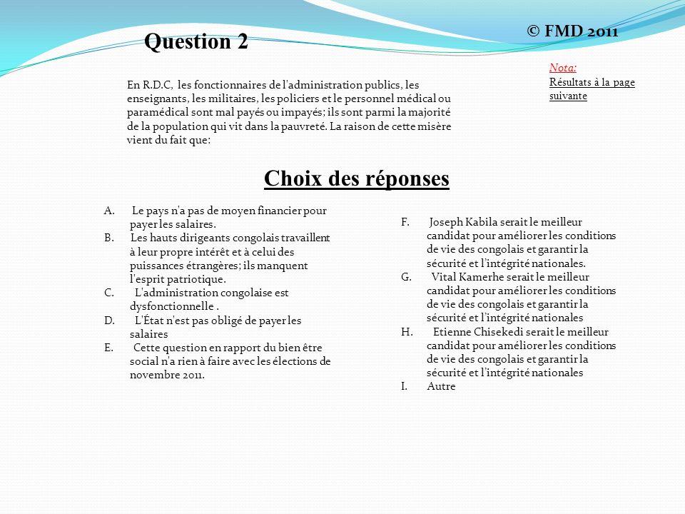 Question 2 Choix des réponses © FMD 2011 Nota:
