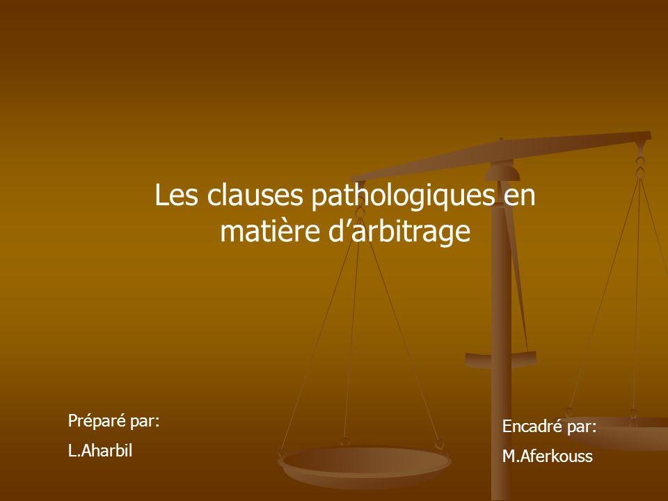 Les clauses pathologiques en matière d'arbitrage