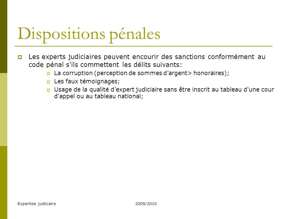 Dispositions pénales Les experts judiciaires peuvent encourir des sanctions conformément au code pénal s'ils commettent les délits suivants: