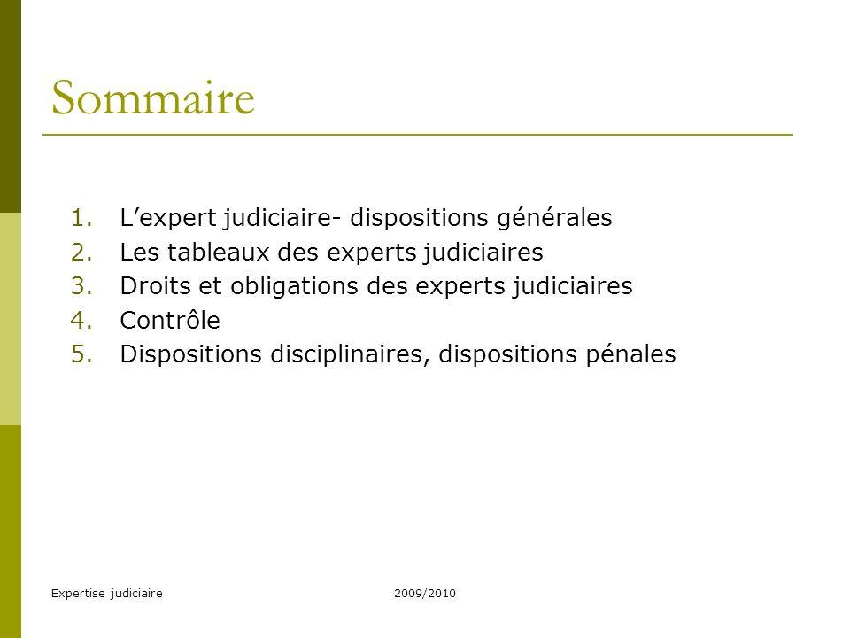 Sommaire L'expert judiciaire- dispositions générales