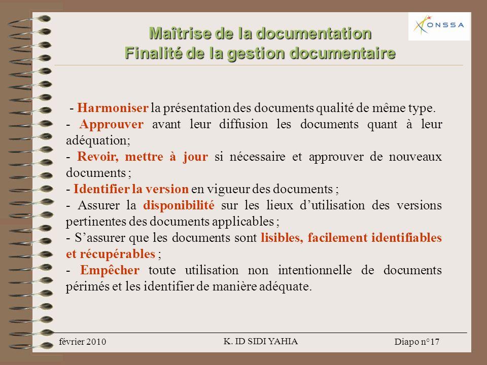 Maîtrise de la documentation Finalité de la gestion documentaire