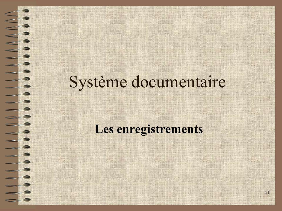 Système documentaire Les enregistrements