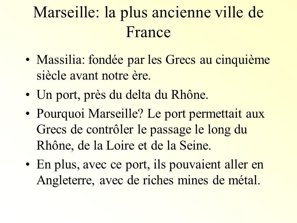 Marseille: la plus ancienne ville de France