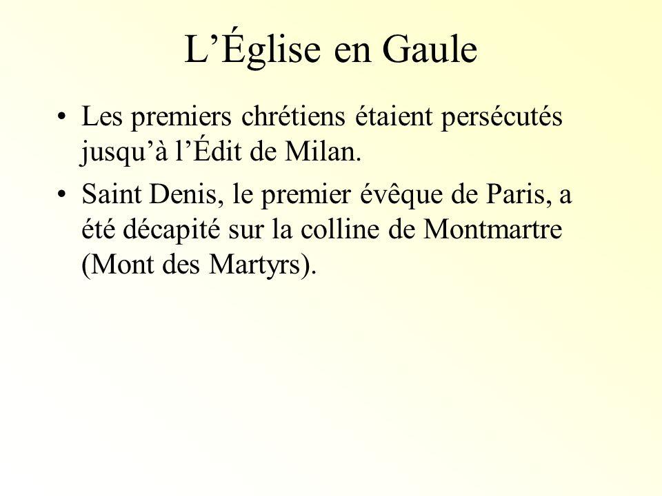 L'Église en GauleLes premiers chrétiens étaient persécutés jusqu'à l'Édit de Milan.