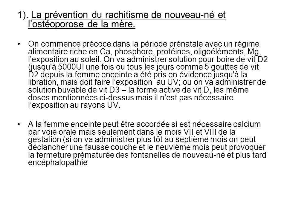 1). La prévention du rachitisme de nouveau-né et l'ostéoporose de la mère.