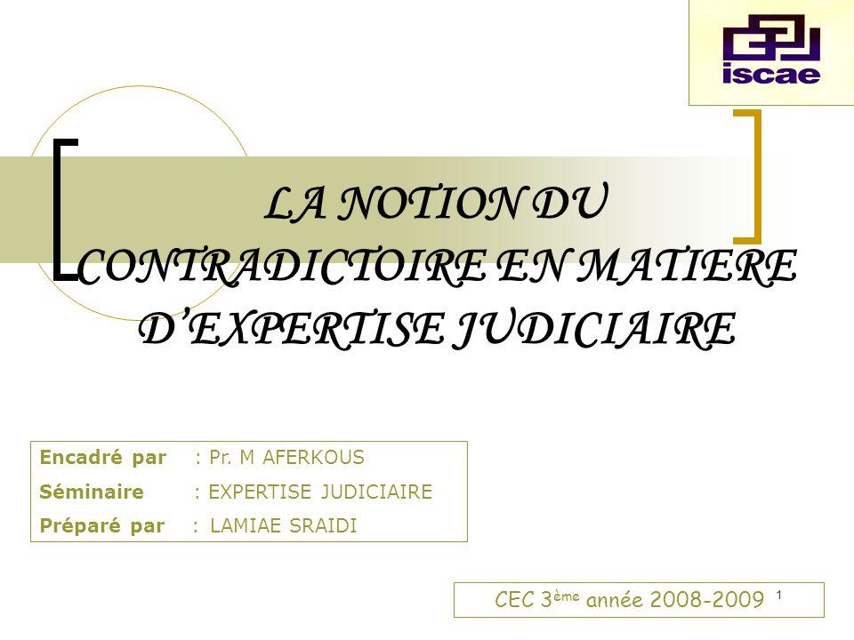 LA NOTION DU CONTRADICTOIRE EN MATIERE D'EXPERTISE JUDICIAIRE
