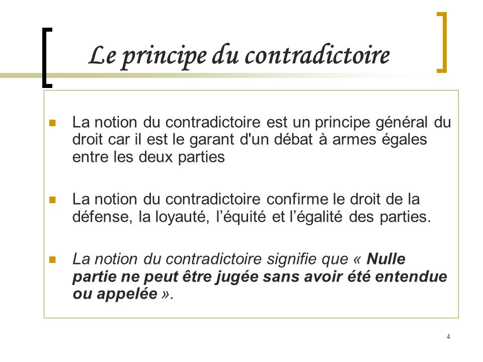 Le principe du contradictoire