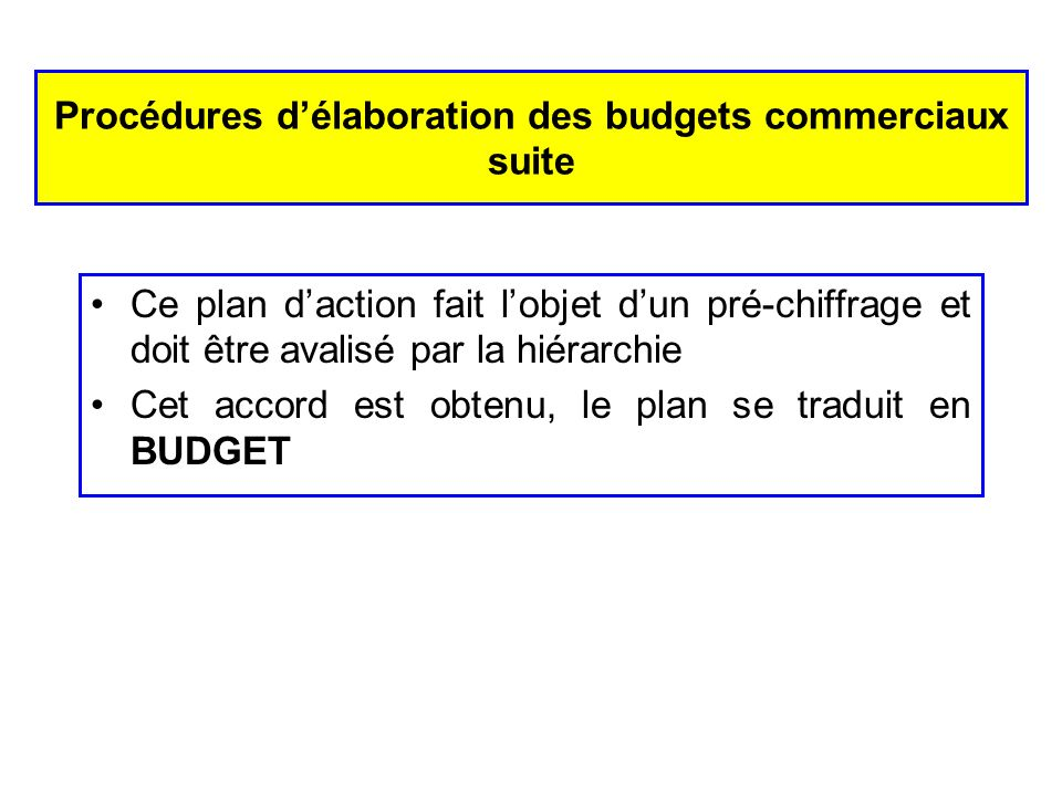 Procédures d'élaboration des budgets commerciaux suite
