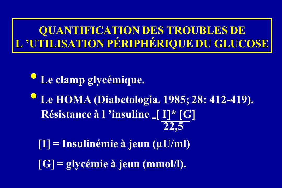 QUANTIFICATION DES TROUBLES DE L 'UTILISATION PÉRIPHÉRIQUE DU GLUCOSE