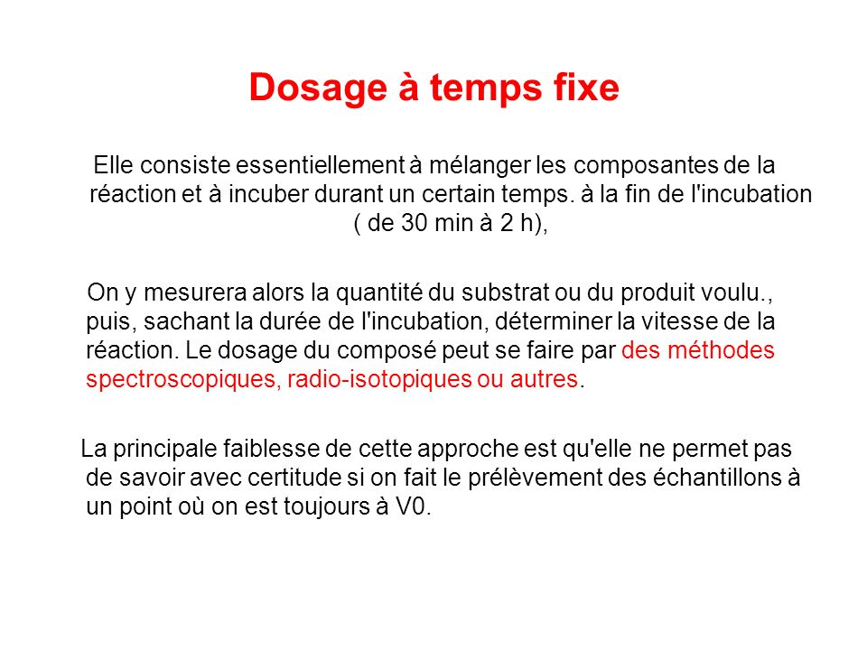Dosage à temps fixe