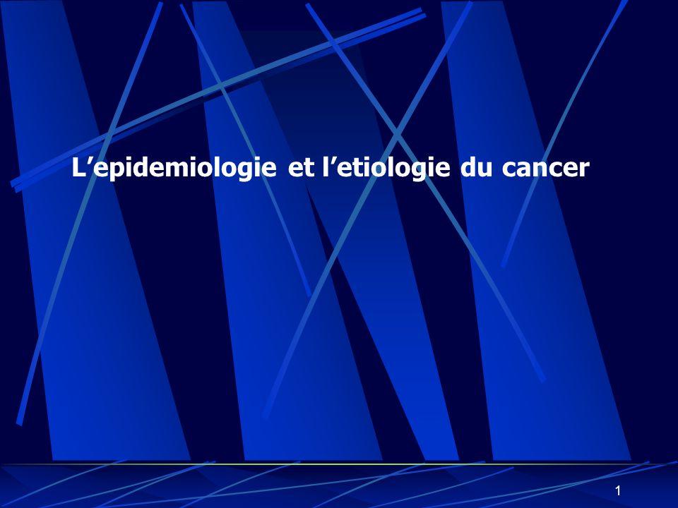 L'epidemiologie et l'etiologie du cancer