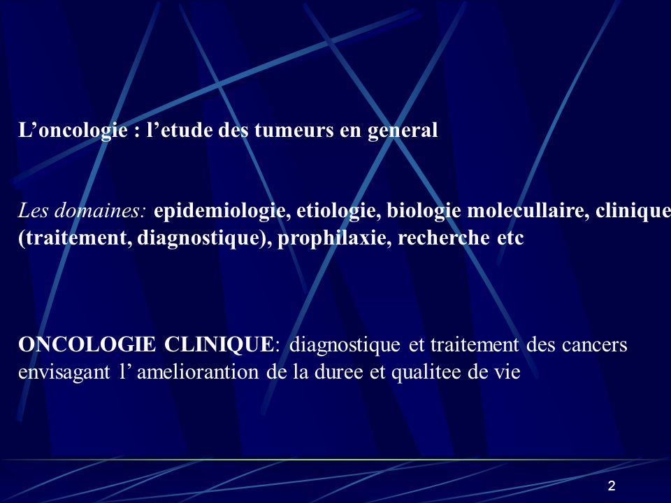 L'oncologie : l'etude des tumeurs en general