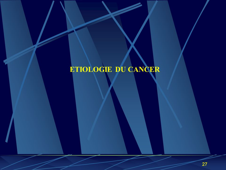 ETIOLOGIE DU CANCER