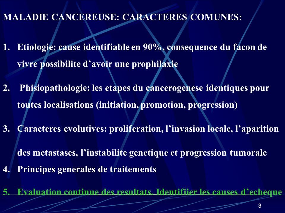 MALADIE CANCEREUSE: CARACTERES COMUNES: