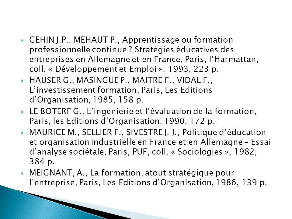GEHIN J.P., MEHAUT P., Apprentissage ou formation professionnelle continue Stratégies éducatives des entreprises en Allemagne et en France, Paris, l'Harmattan, coll. « Développement et Emploi », 1993, 223 p.